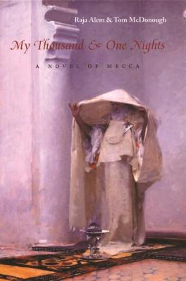 My Thousand and One Nights: A Novel of Mecca