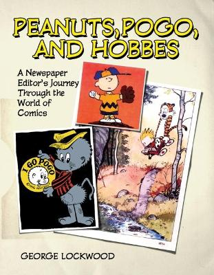 Peanuts, Pogo and Hobbes: A Newspaper Editor's Journey Through the World of Comics