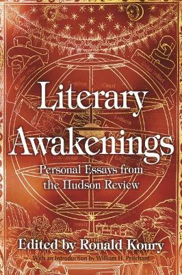 Literary Awakenings: Personal Essays from the Hudson Review