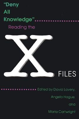 """Deny All Knowledge"" - Reading the X-Files"