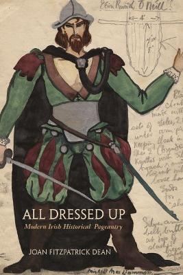 All Dressed Up: Modern Irish Historical Pageantry