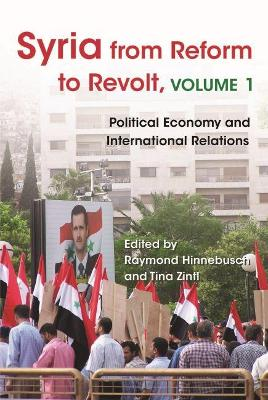 Syria from Reform to Revolt: Political Economy and International Relations
