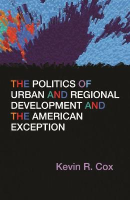 The Politics of Urban and Regional Development and the American Exception