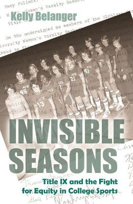 Invisible Seasons: Title IX and the Fight for Equity in College Sports