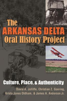 The Arkansas Delta Oral History Project: Culture, Place and Authenticity