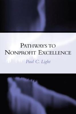 Pathways to Excellence: Achieving and Sustaining High Performing Organizations in the Nonprofit Sect
