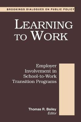 Learning to Work: Employer Involvement in School-to-Work Transition Programs