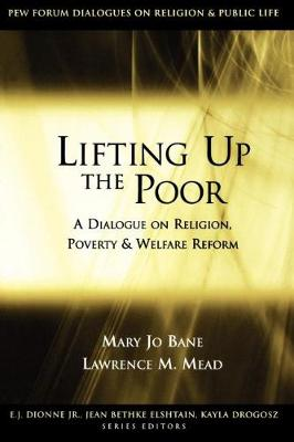 Lifting Up the Poor: A Dialogue on Religion, Poverty and Welfare Reform