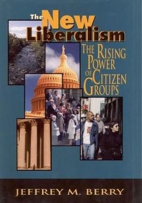 The New Liberalism: The Rising Power of Citizen Groups