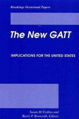 The New GATT: Implications for the United States