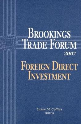Brookings Trade Forum 2007: Foreign Direct Investment
