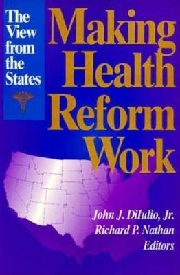 Making Health Reform Work: The View from the States