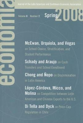 Economia: Spring 2008: Journal of the Latin American and Caribbean Economic Association