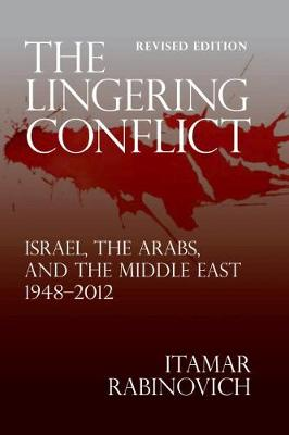 The Lingering Conflict: Israel, the Arabs, and the Middle East 1948-2012
