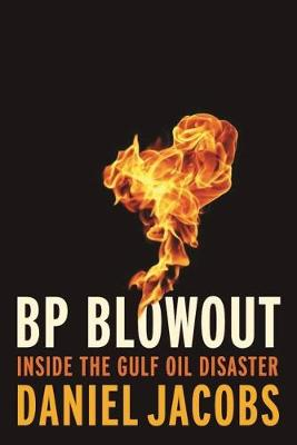 Blowout: The Inside Story of the BP Deepwater Horizon Oil Spill