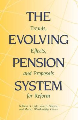 The Evolving Pension System: Trends, Effects and Proposals for Reform