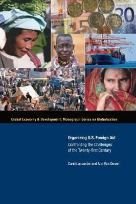 Organizing U.S. Foreign Aid: Confronting the Challenges of the 21st Century
