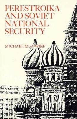 Perestroika and Soviet National Security