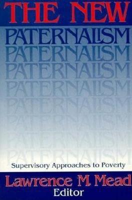 New Paternalism: Supervisory Approaches to Poverty