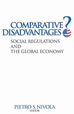 Comparative Disadvantages?: Social Regulations and the Global Economy