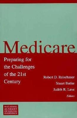 Medicare: Preparing for the Challenges of the 21st Century