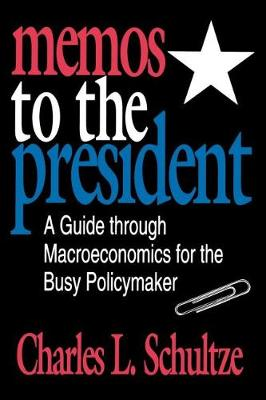 Memos to the President: A Guide through Macroeconomics for the Busy Policymaker