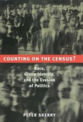 Counting on the Census?: Race, Group Identity, and the Evasion of Politics