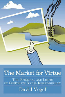 The Market for Virtue: The Potential and Limits of Corporate Social Responsibility