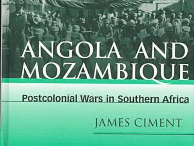 Angola and Mozambique: Post-colonial Wars in Southern Africa
