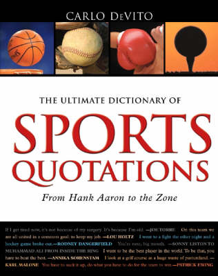 The Ultimate Dictionary of Sports Quotations: From Hank Aaron to the Zone