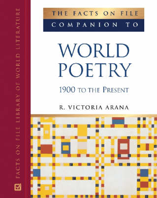 The Facts on File Companion to World Poetry, 1900 to the Present