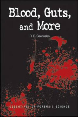 Blood, Guts, and More: Essentials of Forensic Science