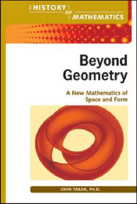 Beyond Geometry: A New Mathematics of Space and Form