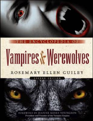 The Encyclopedia of Vampires and Werewolves: Second Edition