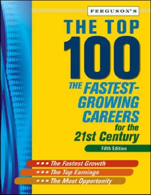 The Top 100: The Fastest-Growing Careers for the 21st Century
