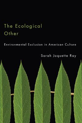 The Ecological Other: Environmental Exclusion in American Culture