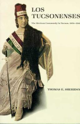 Los Tucsonenses: The Mexican Community in Tucson, 1854-1941
