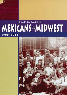 Mexicans in the Midwest, 1900-1932