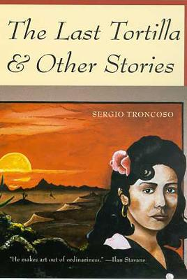 The Last Tortilla: and Other Stories
