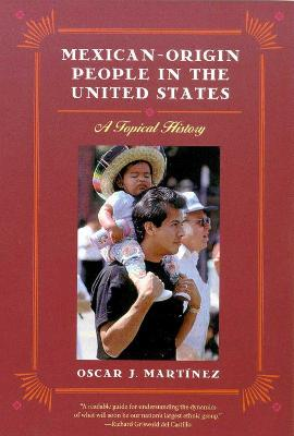 Mexican-origin People in the United States: A Topical History