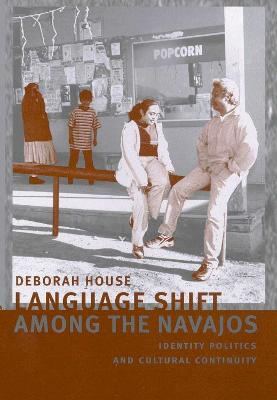Language Shift among the Navajos: Identity Politics and Cultural Continuity