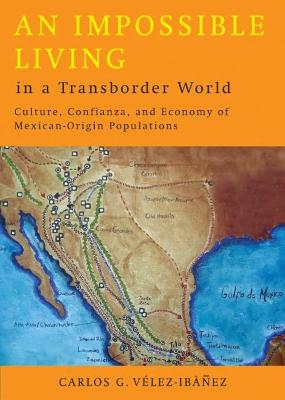An Impossible Living in a Transborder World: Culture, Confianza and Economy of Mexican-origin Populations
