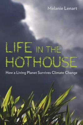 Life in the Hothouse: How a Living Planet Survives Climate Change