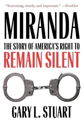 Miranda: The Story of America's Right to Remain Silent
