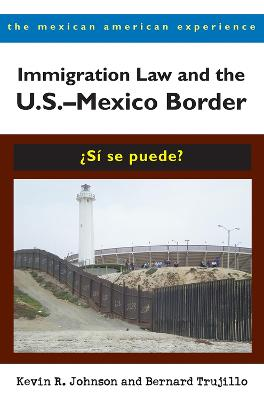 Immigration Law and the US-Mexico Border: Si se puede
