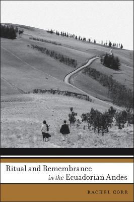 Ritual and Remembrance in the Ecuadorian Andes
