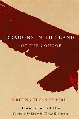 Dragons in the Land of the Condor: Writing Tusan in Peru