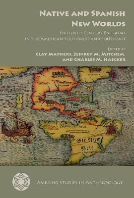 Native and Spanish New Worlds: Sixteenth-Century Entradas in the American Southwest and Southeast