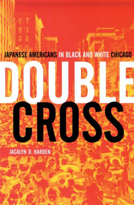 Double Cross: Japanese Americans In Black And White Chicago