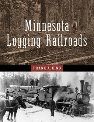 Minnesota's Logging Railroads
